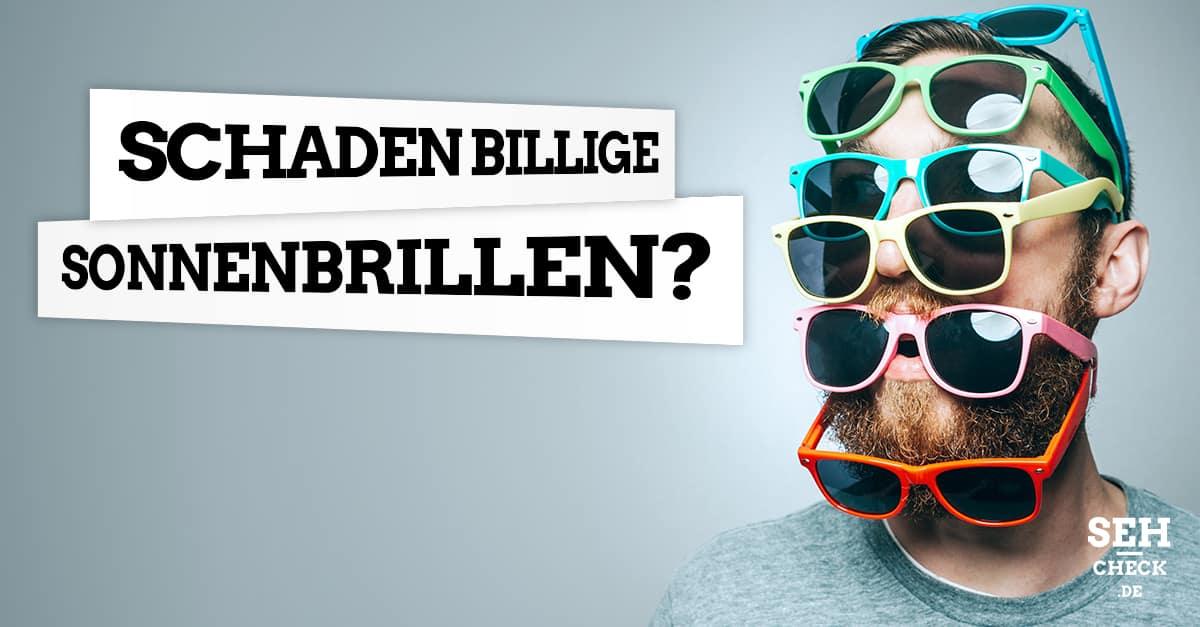Billige Sonnenbrillen schaden den Augen